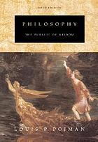 Philosophy : the pursuit of wisdom