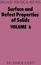 Surface and defect properties of solids. Volume 6 : a review of the recent literature published up to mid-1976.