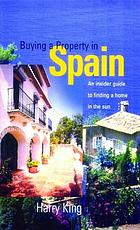 Buying a property in Spain : an insider guide to finding a home in the sun