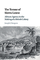 The Temne of Sierra Leone : African agency in the making of a British colony