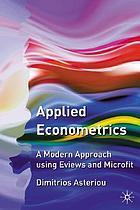 Applied econometrics : a modern approach using EViews and Microfit