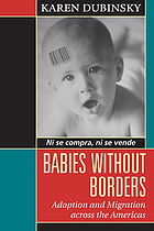Babies without borders : adoption and migration across the Americas