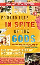 In spite of the gods : the strange rise of modern India