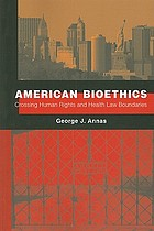 American bioethics : crossing human rights and health law boundaries
