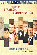 Persuasion and power : the art of strategic communication