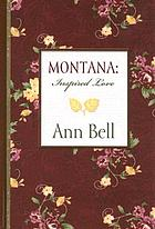 Montana. Inspired love : a legacy of faith and love