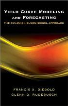 Yield curve modeling and forecasting : the dynamic Nelson-Siegel approach