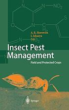 Insect pest management : field and protected crops