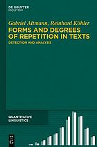 Forms and degrees of repetition in texts : detection and analysis