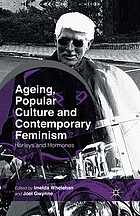 Ageing, popular culture and contemporary feminism : Harleys and hormones