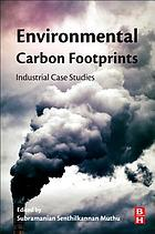 Environmental carbon footprints : industrial case studies