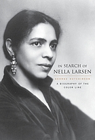 In search of Nella Larsen : a biography of the color line