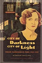 City of darkness, city of light : émigré filmmakers in Paris, 1929-1939