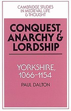 Conquest, anarchy, and lordship : Yorkshire, 1066-1154