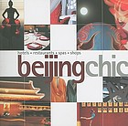 Beijing chic : hotels, restaurants, spas, shops
