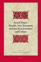 Sacred tropes : Tanakh, New Testament, and Qur'an as literature and culture