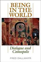 Being in the world : dialogue and cosmopolis