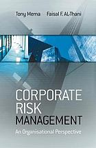 Corporate risk management : an organisational perspective