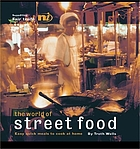 The world of street food : easy quick meals to cook from home