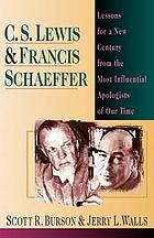 C.S. Lewis & Francis Schaeffer : lessons for a new century from the most influential apologists of our time