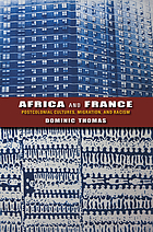 Africa and France : postcolonial cultures, migration, and racism