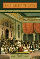 Empire by treaty : negotiating European expansion, 1600-1900