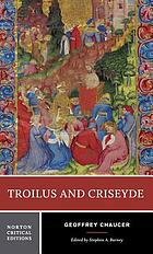 Troilus and Criseyde, with facing page Il Filostrato : authoritative texts, criticism