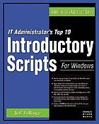 IT administrator's top 10 introductory scripts for Windows
