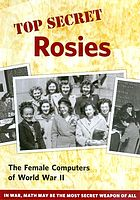 Top secret Rosies  : the female computers of World War II