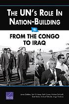 The UN's role in nation-building : from the Congo to Iraq