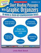 Short reading passages with graphic organizers to model & teach key comprehension skills. Grades 4-5