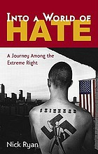 Into a world of hate : a journey among the extreme right