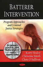 Batterer Intervention: Program Approaches and Criminal Justice Strategies cover image