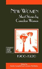 New women : short stories by Canadian women, 1900-1920