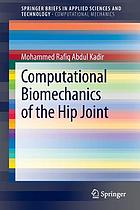 Computational biomechanics of the hip joint