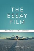 The essay film : dialogue, politics, utopia