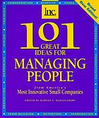 101 great ideas for managing people : from America's most innovative small companies