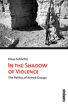 In the shadow of violence : the politics of armed groups