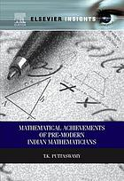The Mathematical Achievements of Pre-modern Indian Mathematicians.