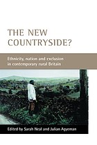 The new countryside? : ethnicity, nation, and exclusion in contemporary rural Britain