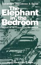 Automobile dependence & denial : the elephant in the bedroom : impacts on the economy and environment