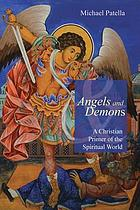 Angels and demons : a Christian primer of the spiritual world