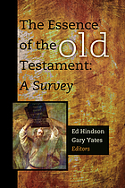 The Essence of the Old Testament : a survey