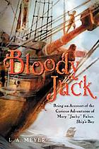 Bloody Jack. vol. 1 : being an account of the curious adventures of Mary