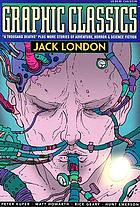 Graphic classics. Volume five, :Jack London.
