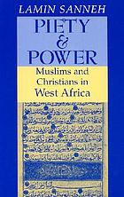Piety and power : Muslims and Christians in West Africa