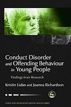Conduct disorder and offending behaviour in young people : findings from research