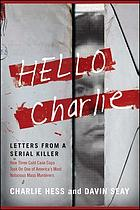 Hello Charlie : letters from a serial killer