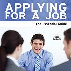 Applying for a job : the essential guide