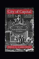 City of capital : politics and markets in the English financial revolution